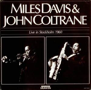Miles and Coltrane Stockholm 1960